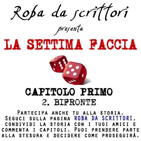 LA SETTIMA FACCIA_CAPITOLO PRIMO_2. BIFRONTE