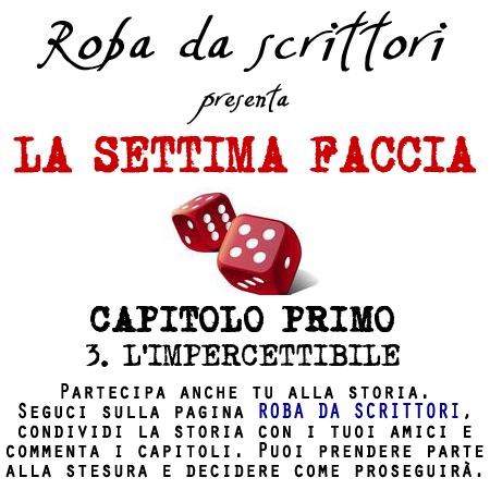 LA SETTIMA FACCIA_CAPITOLO PRIMO_3. L'IMPERCETTIBILE