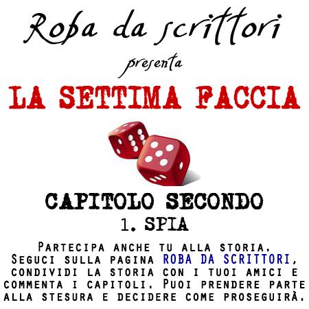 LA SETTIMA FACCIA_CAPITOLO SECONDO_1. SPIA