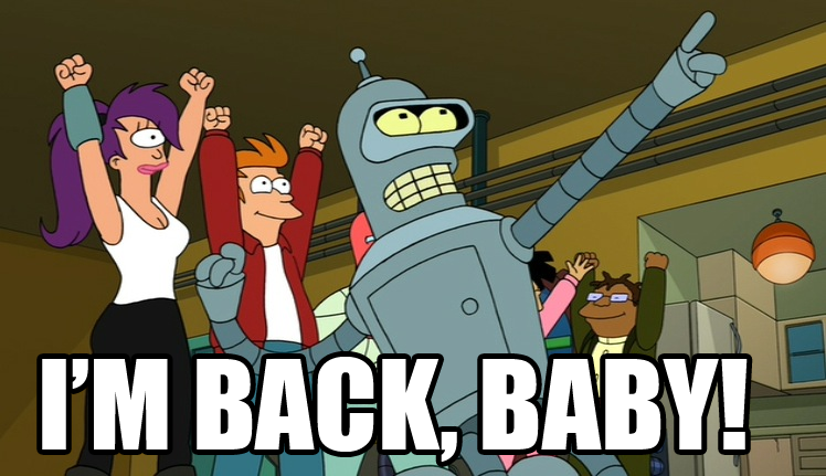 Sono tornato, baby, e questa volta romperemo un po' di culi.