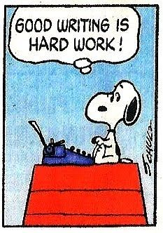 «Scrivere bene è un lavoro duro» Snoopy (Charles M. Schulz, Peanuts - Good Ol' Charlie Brown)