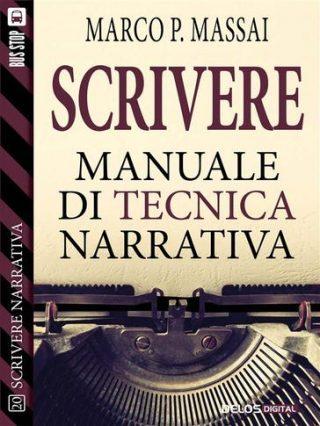 """Scrivere - Manuale di tecnica narrativa"", Marco P. Massai"