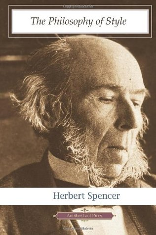 Herbert Spencer - The Philosophy of Style